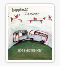 Happiness is a journey not a destination quote Sticker
