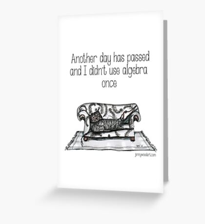 Another day has passed  quote Greeting Card