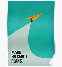 Make No Small Plans - Corporate Start-up Quotes Poster