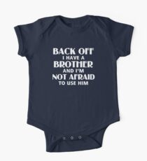 Back Off I Have a Brother (white) One Piece - Short Sleeve