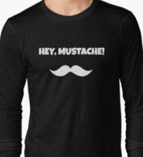 Hey, Mustache! Long Sleeve T-Shirt