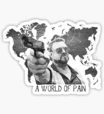A World Of Pain b Sticker