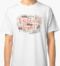 Dancing Queen  Classic T-Shirt