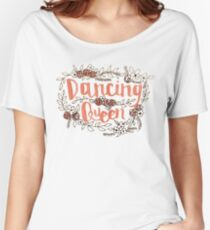 Dancing Queen  Women's Relaxed Fit T-Shirt