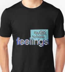 It's Ok To Have Feelings T-Shirt