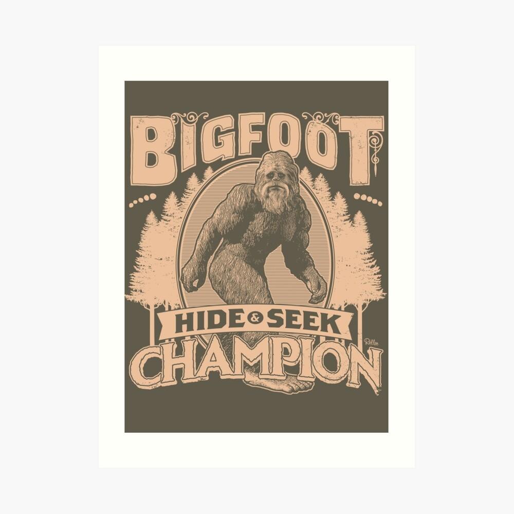Bigfoot - Hide & Seek Champion Art Print