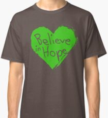Believe In Hope Classic T-Shirt