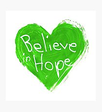 Believe In Hope Photographic Print
