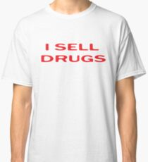 Drugs Funny Pharmacy T-Shirt Classic T-Shirt