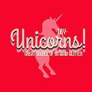 Try Unicorns! by xanaduriffic