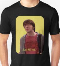 Just Kill Me T-Shirt