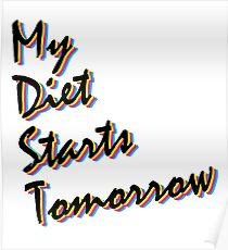 My Diet Starts Tomorrow Poster