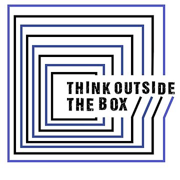 THINK OUTSIDE THE BOX by pretentious-git