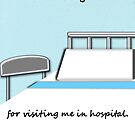 Thank you for visiting me in hospital by Deepthi  Horagoda