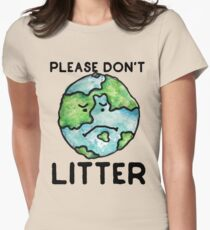 Please Don't Litter Earth Day love Women's Fitted T-Shirt