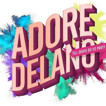 Adore Delano - Till Death Do Us Party by ieuanothomas22
