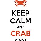 Keep Calm and CRAB On! by Melanie St. Clair