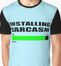 INSTALLING SARCASM Graphic T-Shirt