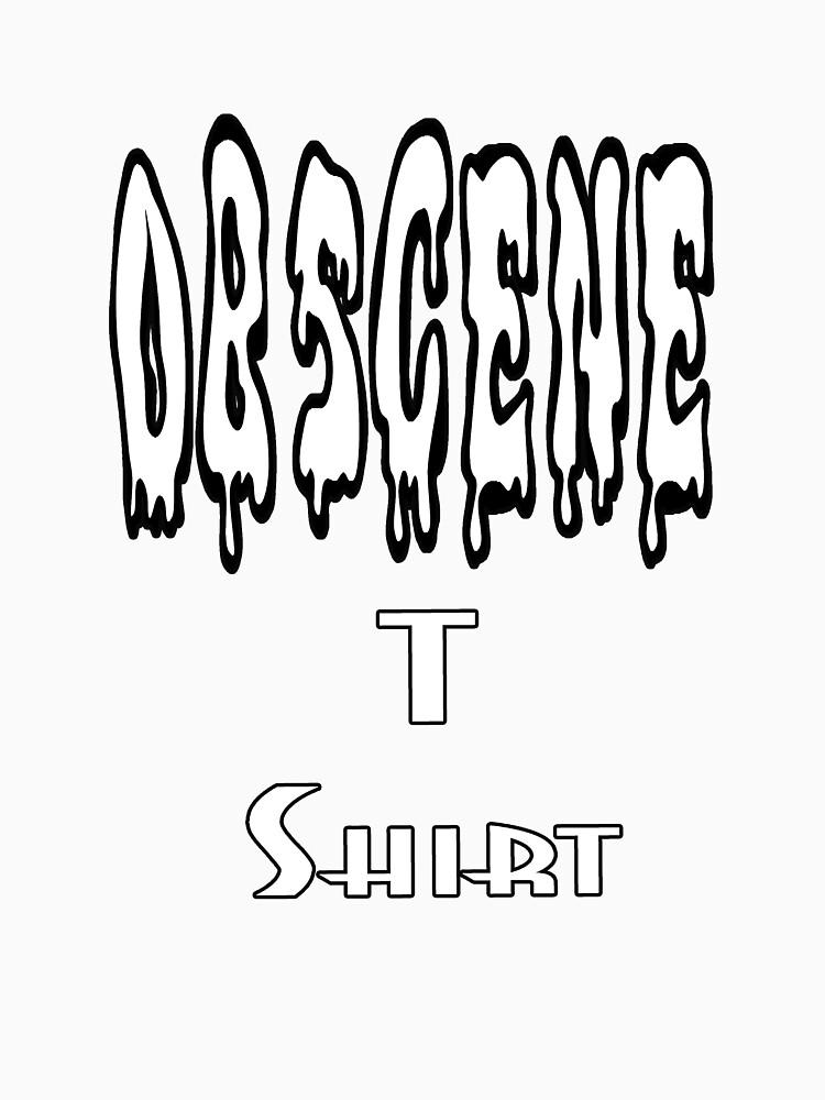 Obscene T Shirt by StudioN
