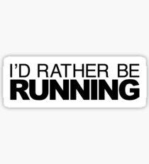 Id rather be Running Sticker