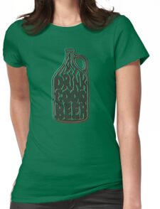 Drink Good Beer Womens Fitted T-Shirt