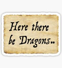 Here there be Dragons.. Sticker