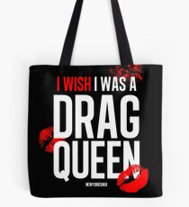 I wish I was a drag queen Tote Bag