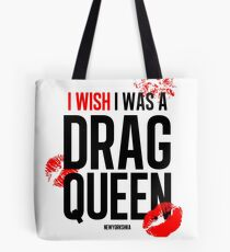 I wish I was  drag queen black Tote Bag