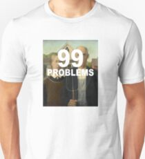 99 Problems - American Gothic T-Shirt