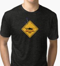 Surf at own risk! Tri-blend T-Shirt