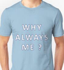 Why Always me ? - Balotelli T-Shirt