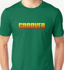Groover T-Shirt
