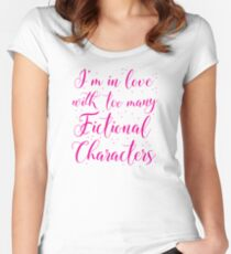 I'm in love with too many fictional characters (in pink) Women's Fitted Scoop T-Shirt