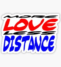 More Love less Distance Sticker