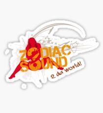 Zodiac Sound 2 da world! Sticker