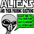 Funny Saying- Aliens Probing Questions by tommytidalwave