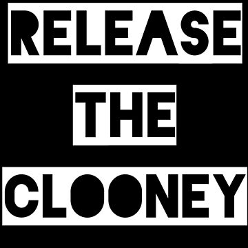 Release the Clooney (White). by BlameEmma