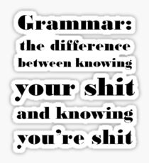 Grammar: The Difference Between Your and You're Sticker