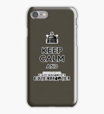 Keep Calm and  Exterminate! iPhone Case/Skin