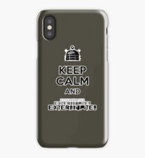 Keep Calm and  Exterminate! iPhone Case