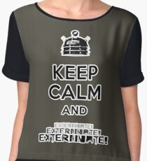 Keep Calm and  Exterminate! Chiffon Top