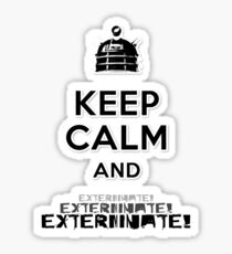 Keep Calm and  Exterminate! Sticker