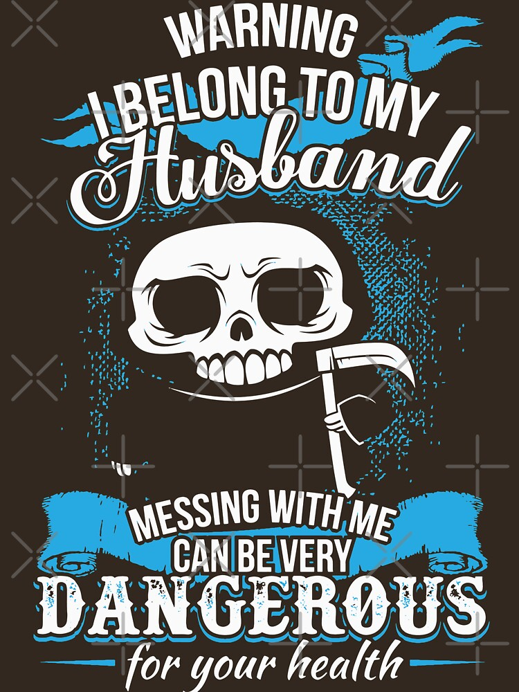 Warning I belong to my Husband. Messing with Me can be very dangerous for your health. by ip7s