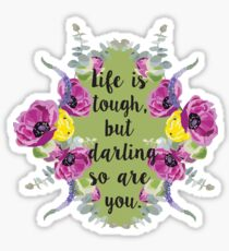 Life is tough... Sticker