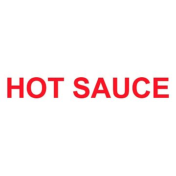 I Got Hot Sauce In My Bag Swag T-shirt by yonceandbeyond