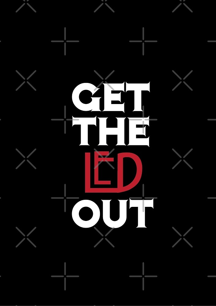 Get the Led Out by Catfink