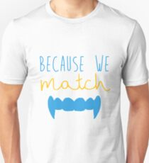 Because We Match (Vampire) Unisex T-Shirt
