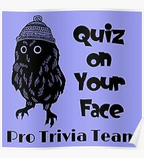 Quiz on Your Face Pro Trivia Team Poster