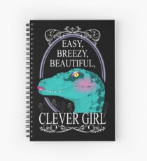 Easy, Breezy, Beautiful, Clever Girl Spiral Notebook