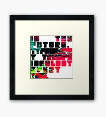 In The Future Typography Trumps Ideology Everytime Framed Print